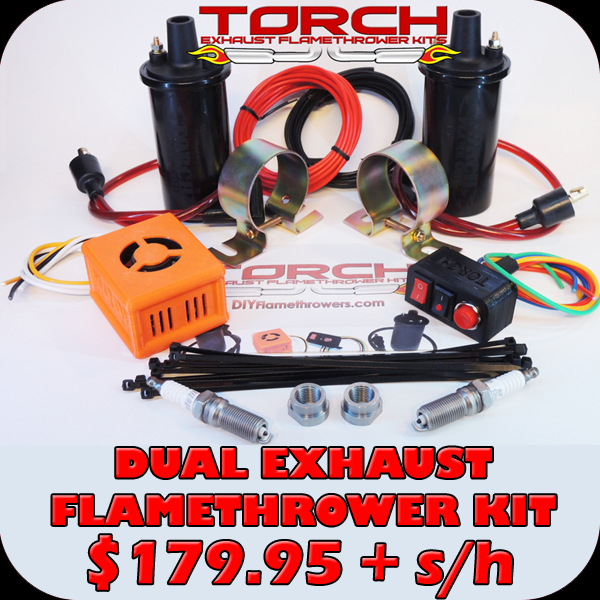 Purchase: Torch Dual Exhaust Flamethrower Kit